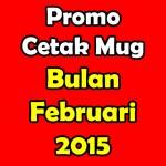 Promo Cetak Mug di Bulan Februari 2015